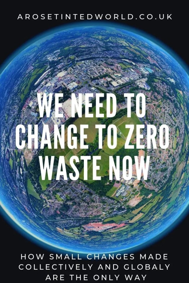 Why We Need To Change To Zero Waste Now - how we need to start making small global and collective changes to avert a climate crisis before 2050. #climatechange #zerowaste #plasticpollution #fastfashion #recycling #lagom #upcycling #environmental #carbonfootprint #reducereuserecycle