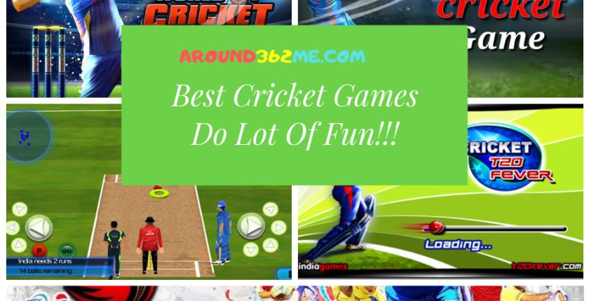 Best Cricket Games Do Lot Of Fun!!!
