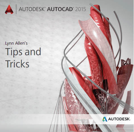 Lynn Allen Blog's :: AutoCAD 2015 Tips and Tricks booklet