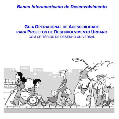 Guia operacional de acessibilidade para projetos de desenvolvimento urbano com critérios de desenho universal