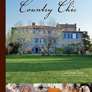 Country chic Cucinare e ricevere in campagna La tavola i men e le ricette