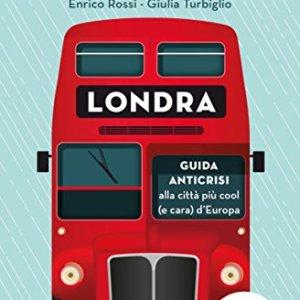 Londra Guida anticrisi alla citt pi cool e cara dEuropa Le guide low cost