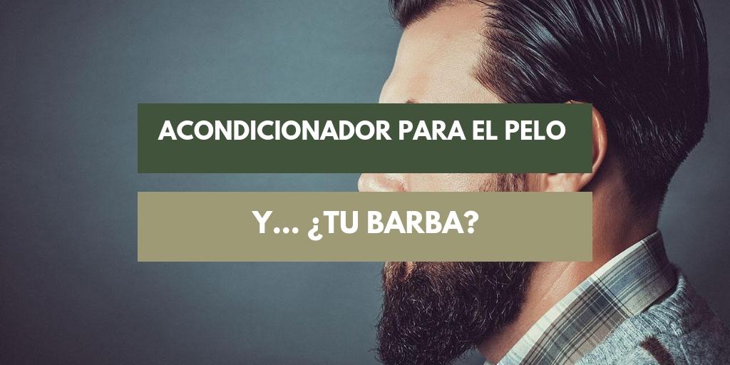 se puede usar aocndicionador para el pelo en la barba