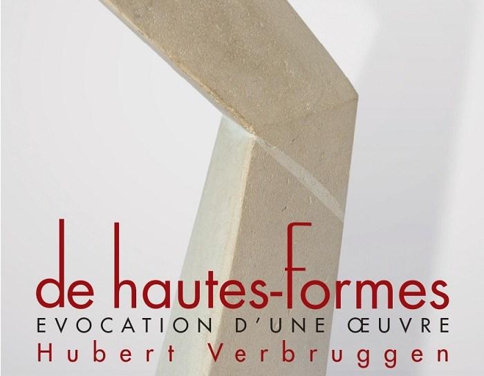 De hautes-formes : Evocation d'une oeuvre / Hubert Verbruggen
