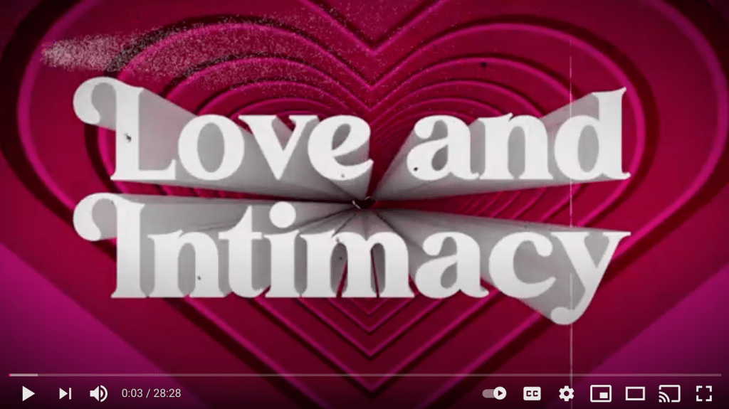 """A screengrab of the into to a youtube video called """"Love and Intimacy"""""""