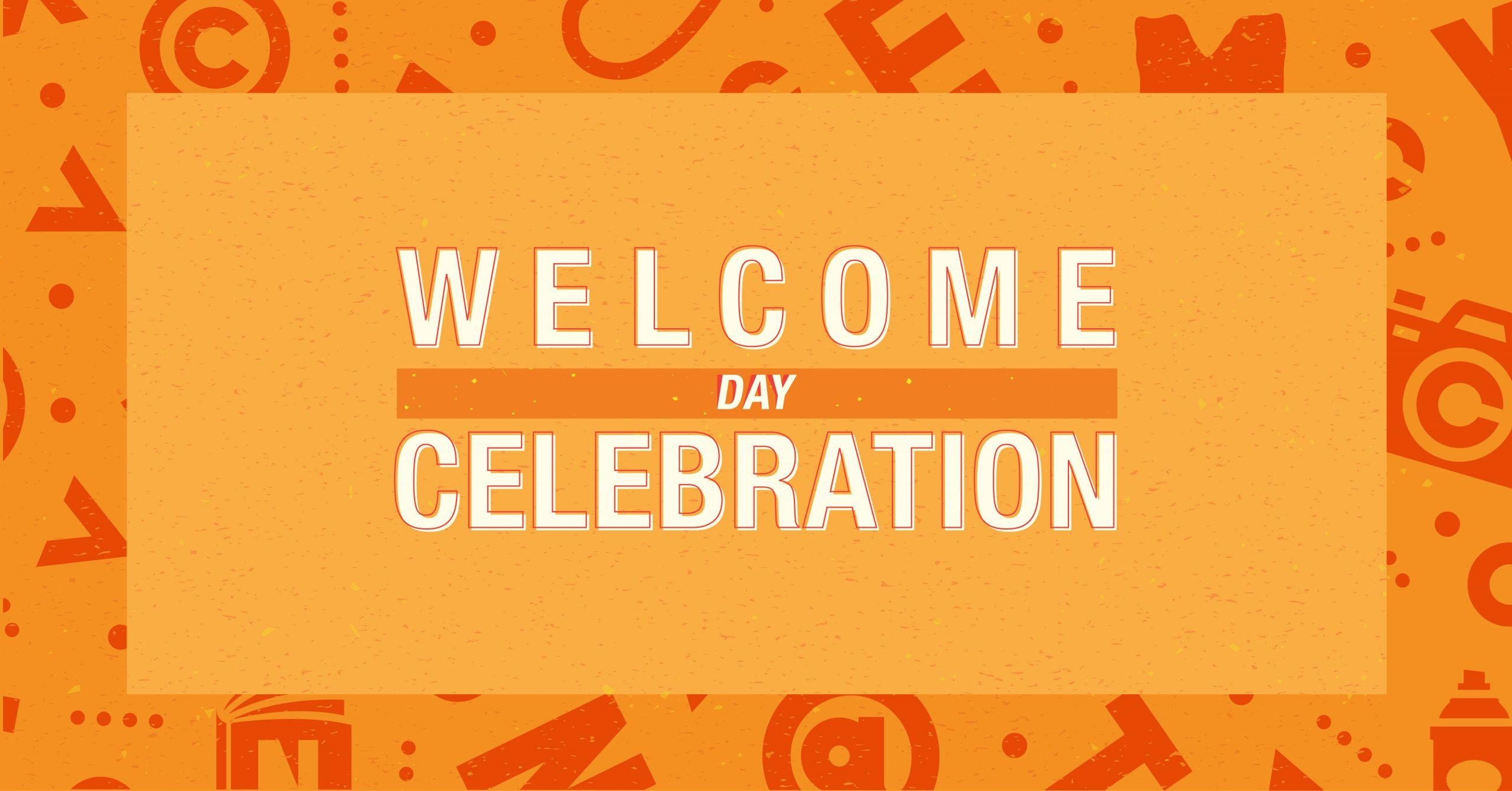 Bright orange image with white text that says Welcome Day Celebration