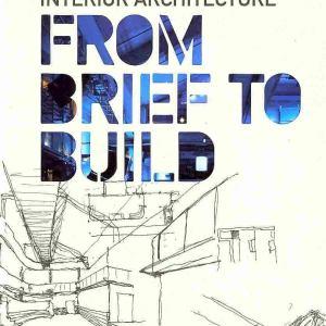 Interior Architecture: From Brief to Build (Jennifer Hudson)