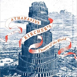 ATHANASIUS KIRCHER'S THEATRE OF THE WORLD (GODWIN JOSCELYN)