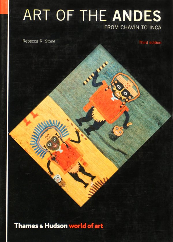 ART OF THE ANDES: FROM CHAVÍN TO INCA 3RD EDITION (WORLD OF ART, THAMES & HUDSON)
