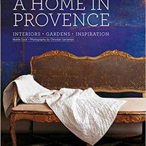 A Home in Provence: Interiors, Gardens, Inspiration (Langue anglaise) (Noelle Duck , Christian Sarramon)