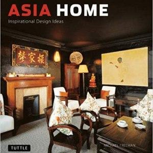 Asia Home: Inspirational Design Ideas (Michael Freeman)