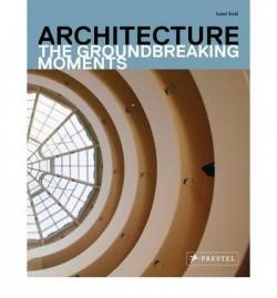 Architecture Groundbreaking Moments