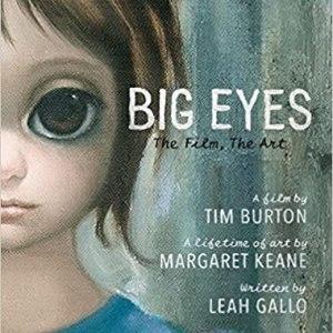 Big Eyes: The Film, The Art; A film by Tim Burton…