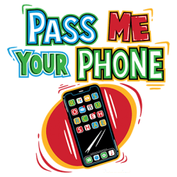 PASS ME YOUR PHONE