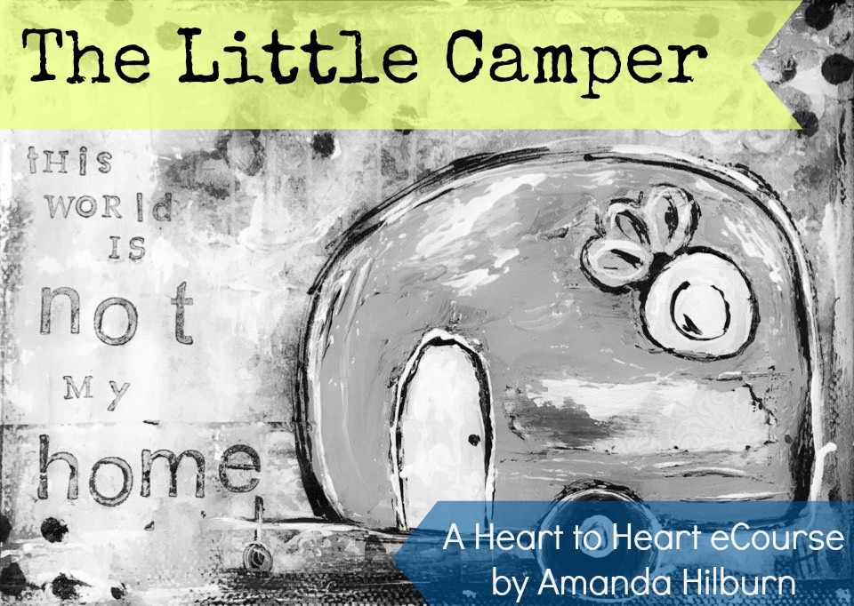 The Little Camper: a Heart to Heart eCourse