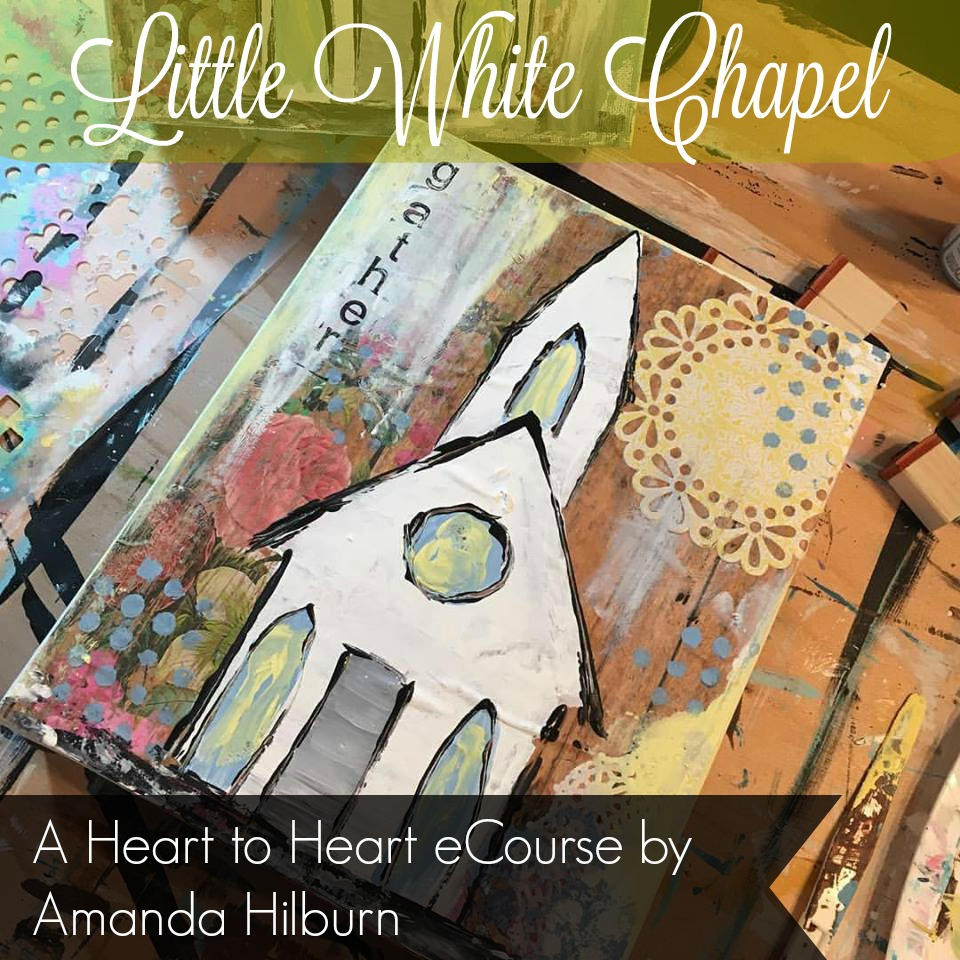 Little White Chapel: a Heart to Heart eCourse