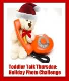 Toddler Talk Thursday : Holiday Photo Challenge (Toddler Wonderland Giveaway) Open until 11/28
