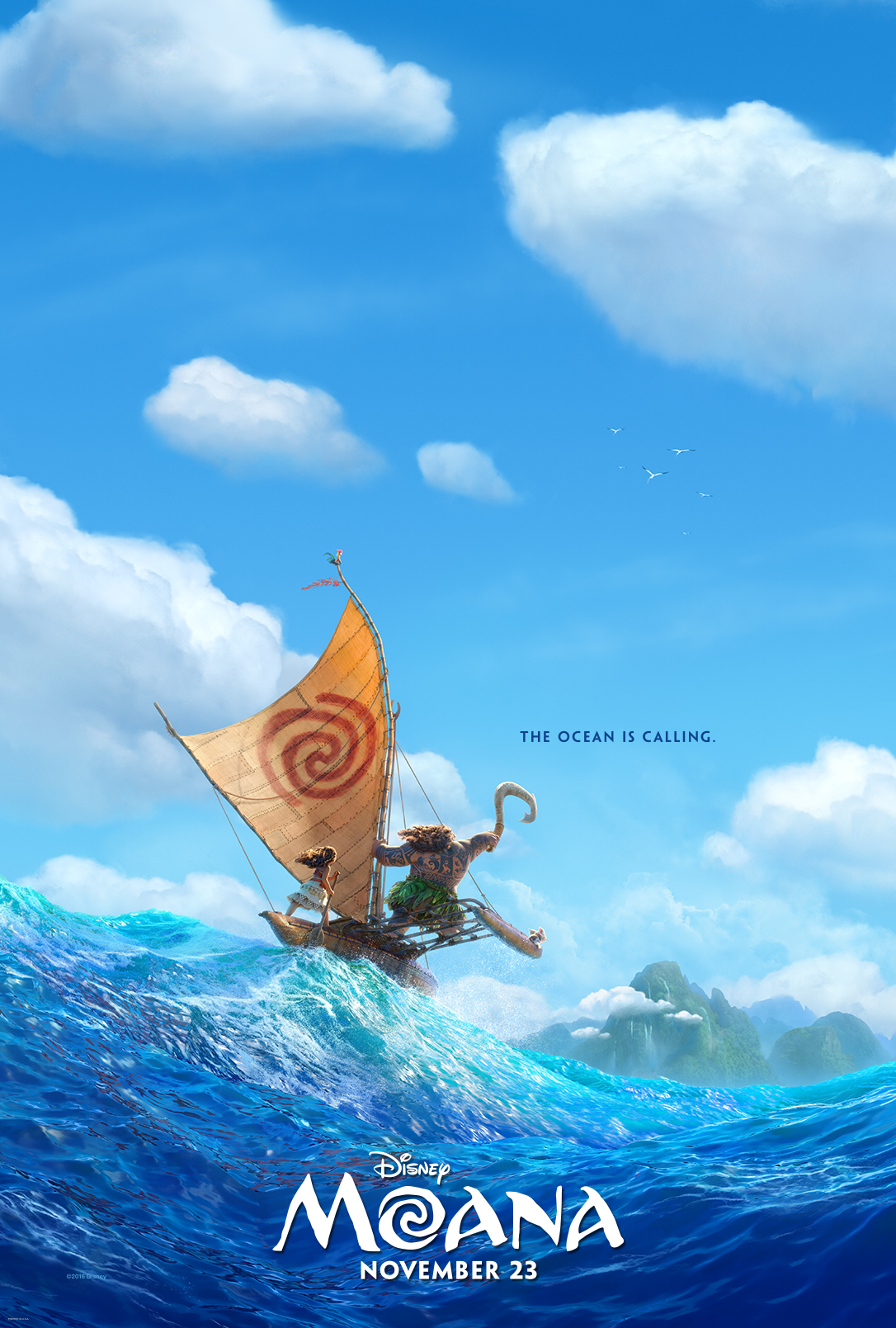 "Moana,"" a sweeping, CG -animated feature film about an adventurous teenager who sails out on a daring mission to save her people. ""Moana is the 16- year -old daughter of the chief of Motunui,"" says director Ron Clements. ""She's athletic, nimble, compassionate and incredibly smart. She has a never -say -die attitude and a profound connection to the ocean."""