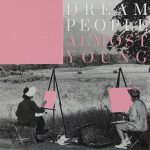 Dream People - Almost Young