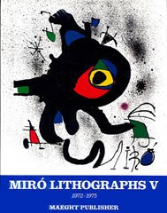 Book | Miro Lithographs Vol 5, Catalog Raisonee 1992, English text.