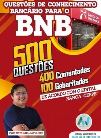 500 Questões de Conhecimento Bancário (BNB)- Prof. Natanael Carvalho