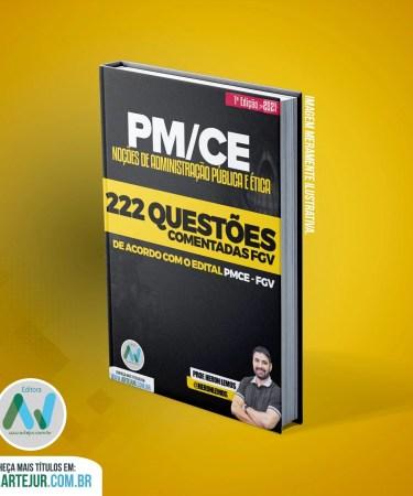 222 Questões de Administração Pública e Ética para PMCE – FGV – 1ª Edição – 2021 – Prof. Heron Lemos
