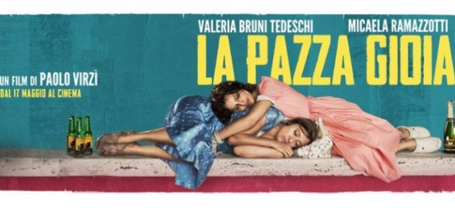"""""""La pazza gioia"""" di Paolo Virzì, l'articolo di Chiara Giorgi su IL Mitte"""
