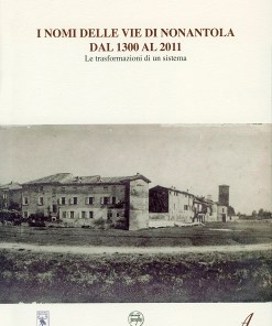 I nomi delle vie di Nonantola, Mauro Calzolari, Modena