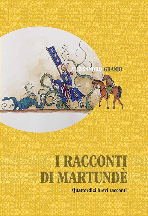 I racconti di martundè, Alessandro Grandi, Modena