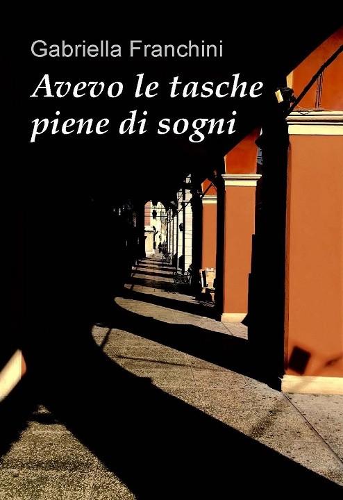 Avevo le tasche piene di sogni, Gabriella Franchini, Modena