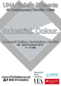 UNA Gallery Presents Industrial Colour, The Undercroft, Norwich