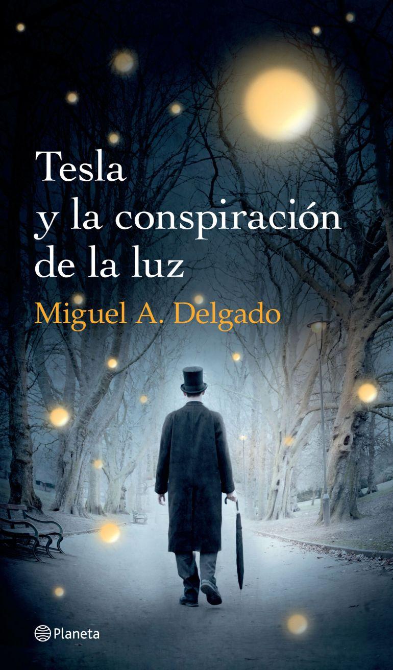 portada_tesla-y-la-conspiracion-de-la-luz_miguel-a-delgado_201501162306