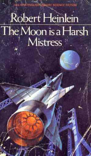 libertarian sci fi novel the moon is a harsh mistress