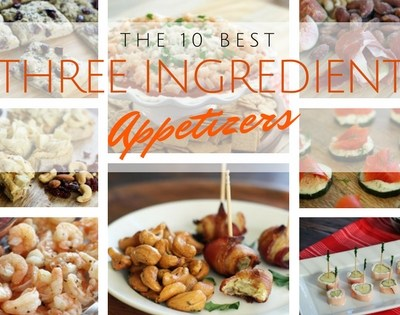 The Ten Best Three Ingredient Appetizers