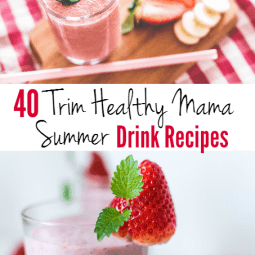 40 Trim Healthy Mama Summer Drink Recipes