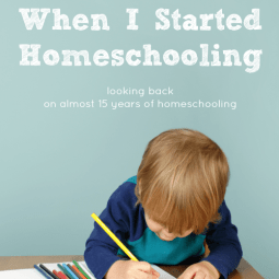 What I Wish I Had Known When I Started Homeschooling