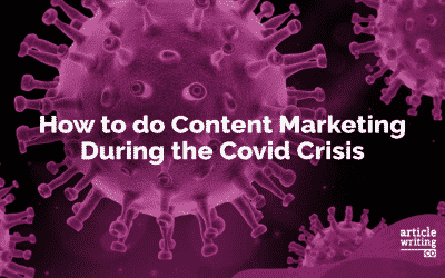 How to do Content Marketing During the Covid Crisis