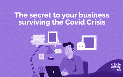The Secret to your Business Surviving the Covid Crisis