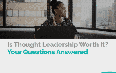 Is Thought Leadership Worth It? Your Questions Answered
