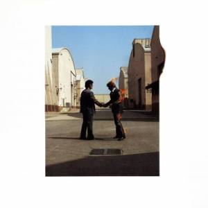 (Pink Floyd – Wish You Were Here)