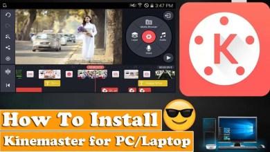 Photo of Kinemaster on PC – How to Use Kinemaster On Windows PC 7,8,10