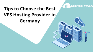 Photo of Tips to Choose the Best VPS Hosting Provider in Germany