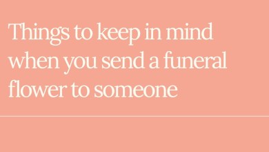 Photo of Things to keep in mind when you send a funeral flower to someone