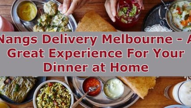 Photo of Nangs Delivery Melbourne – A Great Experience For Your Dinner at Home