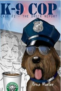 K-9 Cop: Case# 1 – The Dreck Report by Erna Mueller