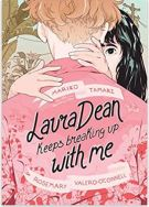 "Alt=""laura dean keeps breaking up with me by Mariko Tamaki"""