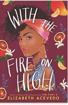 "Alt=""with the fire on high by elizabeth acevedo"""