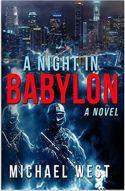 "Alt=""a night in babylon by michael west"""