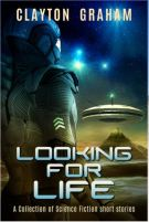 "Alt=""looking for life by clayton graham"""
