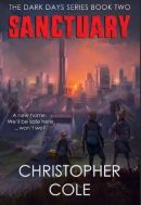 """Alt=""""Sanctuary (The Dark Days Series Book 2) by Christopher Cole"""""""